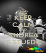 KEEP CALM AND ANDREA IS STUEDC - Personalised Poster A4 size