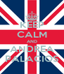 KEEP CALM AND ANDREA PALACIOS - Personalised Poster A4 size