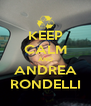 KEEP CALM AND ANDREA RONDELLI - Personalised Poster A4 size