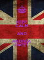 KEEP CALM AND ANDREA SWEET - Personalised Poster A4 size