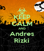 KEEP CALM AND Andres Rizki - Personalised Poster A4 size