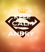 KEEP CALM AND ANDRY   - Personalised Poster A4 size