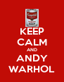 KEEP CALM AND ANDY WARHOL - Personalised Poster A4 size