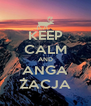 KEEP CALM AND ANGA ŻACJA - Personalised Poster A4 size