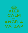KEEP CALM AND ANGELA VA' ZAP - Personalised Poster A4 size
