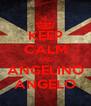 KEEP CALM AND ANGELINO ANGELO - Personalised Poster A4 size