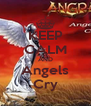 KEEP CALM AND Angels Cry - Personalised Poster A4 size
