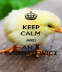KEEP CALM AND ANIA MARCISZEWICZ - Personalised Poster A4 size