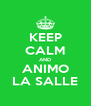 KEEP CALM AND ANIMO LA SALLE - Personalised Poster A4 size