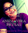 KEEP CALM AND ANIZZAVIRA PRYSAS - Personalised Poster A4 size