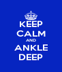 KEEP CALM AND ANKLE DEEP - Personalised Poster A4 size