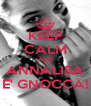 KEEP CALM AND ANNALISA E' GNOCCA! - Personalised Poster A4 size