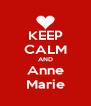 KEEP CALM AND Anne Marie - Personalised Poster A4 size