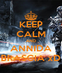 KEEP CALM AND ANNIDA BRASGIA xD - Personalised Poster A4 size