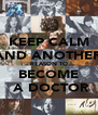 KEEP CALM AND ANOTHER REASON TO BECOME  A DOCTOR - Personalised Poster A4 size