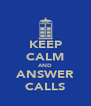 KEEP CALM AND ANSWER CALLS - Personalised Poster A4 size