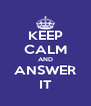 KEEP CALM AND ANSWER IT - Personalised Poster A4 size