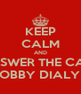 KEEP CALM AND ANSWER THE CALL HOBBY DIALY ❤ - Personalised Poster A4 size