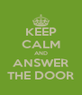 KEEP CALM AND ANSWER THE DOOR - Personalised Poster A4 size