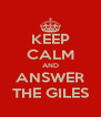 KEEP CALM AND ANSWER THE GILES - Personalised Poster A4 size