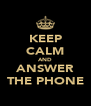 KEEP CALM AND ANSWER THE PHONE - Personalised Poster A4 size