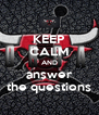 KEEP CALM AND answer the questions - Personalised Poster A4 size