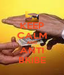 KEEP CALM AND ANTI BRIBE - Personalised Poster A4 size