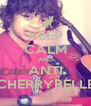 KEEP CALM AND ANTI CHERRYBELLE - Personalised Poster A4 size