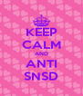 KEEP CALM AND ANTI SNSD - Personalised Poster A4 size