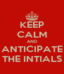 KEEP CALM AND ANTICIPATE THE INTIALS - Personalised Poster A4 size
