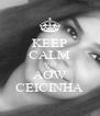 KEEP CALM AND AOW CEICINHA - Personalised Poster A4 size