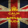KEEP CALM AND APENAS DUDA - Personalised Poster A4 size