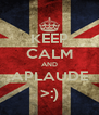 KEEP CALM AND APLAUDE >:) - Personalised Poster A4 size