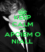 KEEP CALM AND APOIEM O NIALL - Personalised Poster A4 size