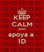 KEEP CALM AND apoya a  1D - Personalised Poster A4 size
