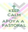 KEEP CALM AND APOYA A  PASTORAL - Personalised Poster A4 size