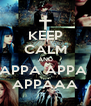 KEEP CALM AND APPA APPA  APPAAA - Personalised Poster A4 size