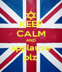 KEEP CALM AND applause plz - Personalised Poster A4 size