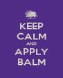 KEEP CALM AND APPLY BALM - Personalised Poster A4 size