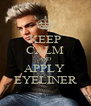 KEEP CALM AND APPLY  EYELINER - Personalised Poster A4 size