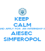 KEEP  CALM AND APPLY FOR  AN INTERNSHIP IN AIESEC  SIMFEROPOL - Personalised Poster A4 size