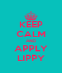 KEEP CALM AND APPLY LIPPY - Personalised Poster A4 size