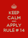KEEP CALM AND APPLY RULE # 14 - Personalised Poster A4 size