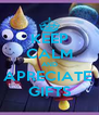 KEEP CALM AND APRECIATE  GIFTS - Personalised Poster A4 size
