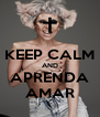 KEEP CALM AND APRENDA AMAR - Personalised Poster A4 size