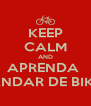 KEEP CALM AND APRENDA  ANDAR DE BIKE - Personalised Poster A4 size