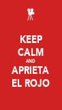 KEEP CALM AND APRIETA EL ROJO - Personalised Poster A4 size