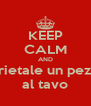 KEEP CALM AND aprietale un pezon al tavo - Personalised Poster A4 size