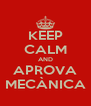 KEEP CALM AND APROVA MECÀNICA - Personalised Poster A4 size