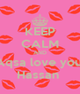 KEEP CALM AND Aqsa love you  Hassan  - Personalised Poster A4 size